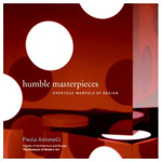 Humble Masterpieces: Everday Marvels of Design